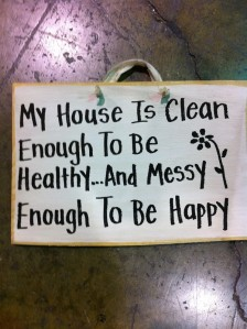 House_clean_enough_healthy_messy_happy_sign